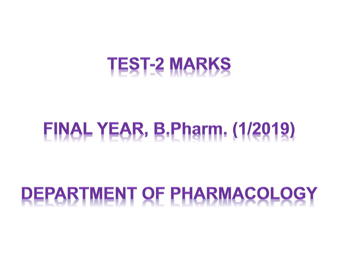 Test-2 Marks of Final Year, B.Pharm. (1/2019)